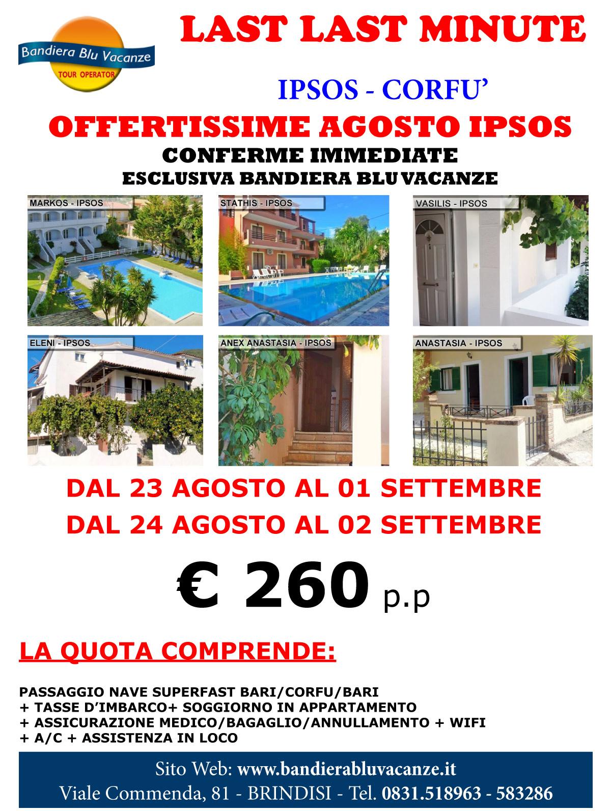 Corfù - Ipsos: last last minute - Dal 23 Agosto al 01 Settembre e dal 24 Agosto al 02 Settembre